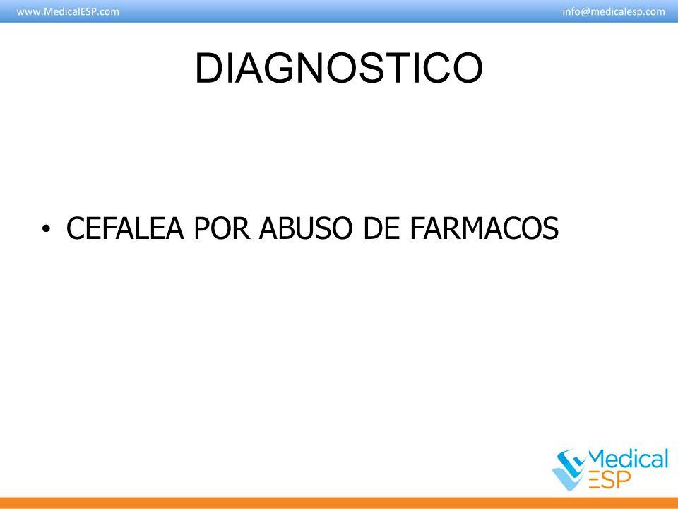 DIAGNOSTICO CEFALEA POR ABUSO DE FARMACOS