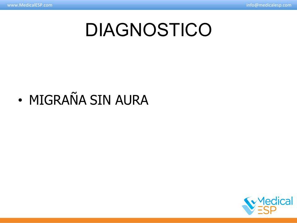 DIAGNOSTICO MIGRAÑA SIN AURA