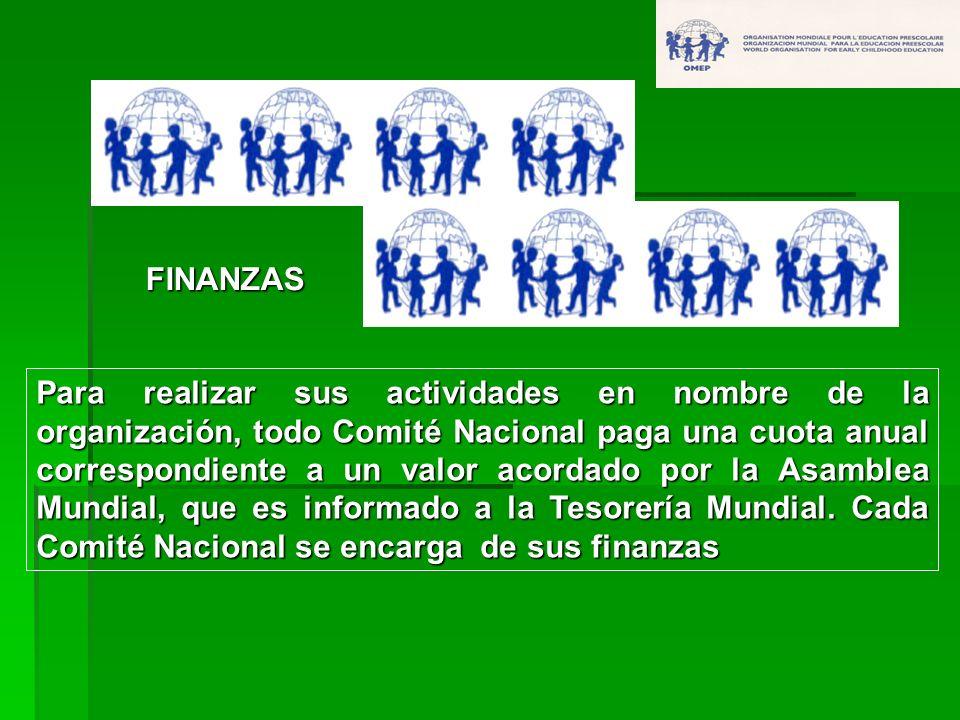 FINANZAS Para realizar sus actividades en nombre de la organización, todo Comité Nacional paga una cuota anual correspondiente a un valor acordado por