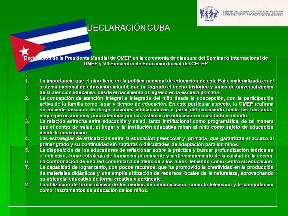 DECLARACIÓN CUBA Declaración de la Presidenta Mundial de OMEP en la ceremonia de clausura del Seminario internacional de OMEP y VII Encuentro de Educa