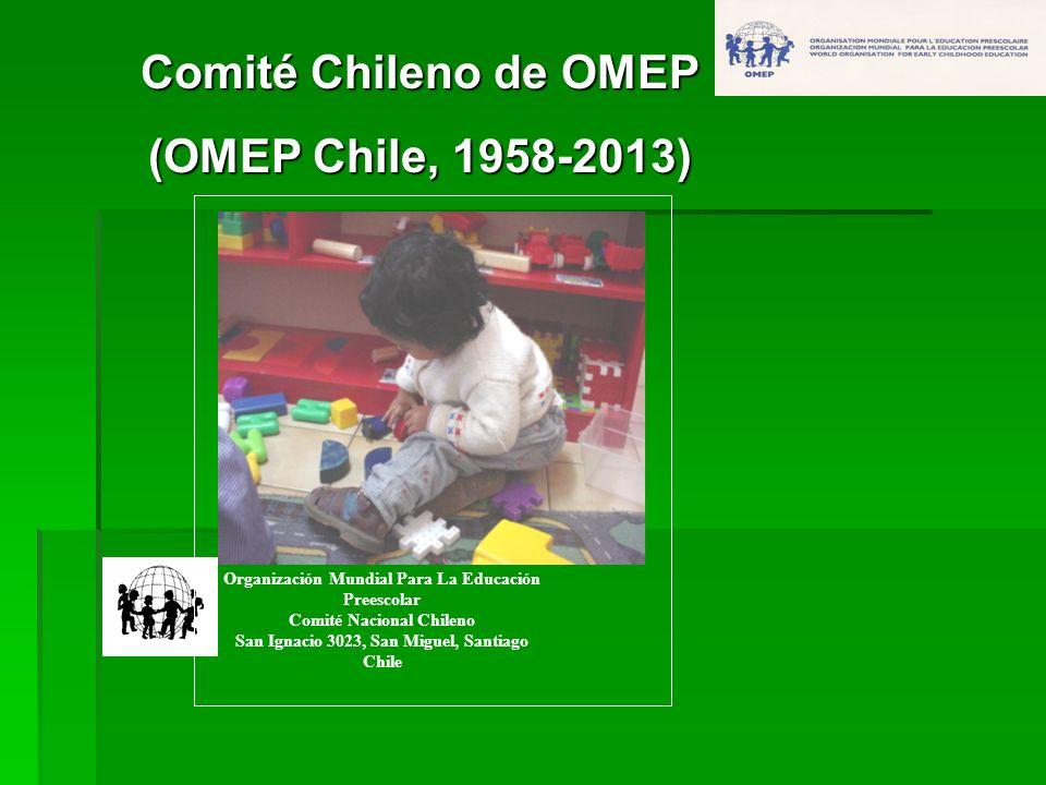 OMEP Organización Mundial Para La Educación Preescolar Comité Nacional Chileno San Ignacio 3023, San Miguel, Santiago Chile Comité Chileno de OMEP (OM