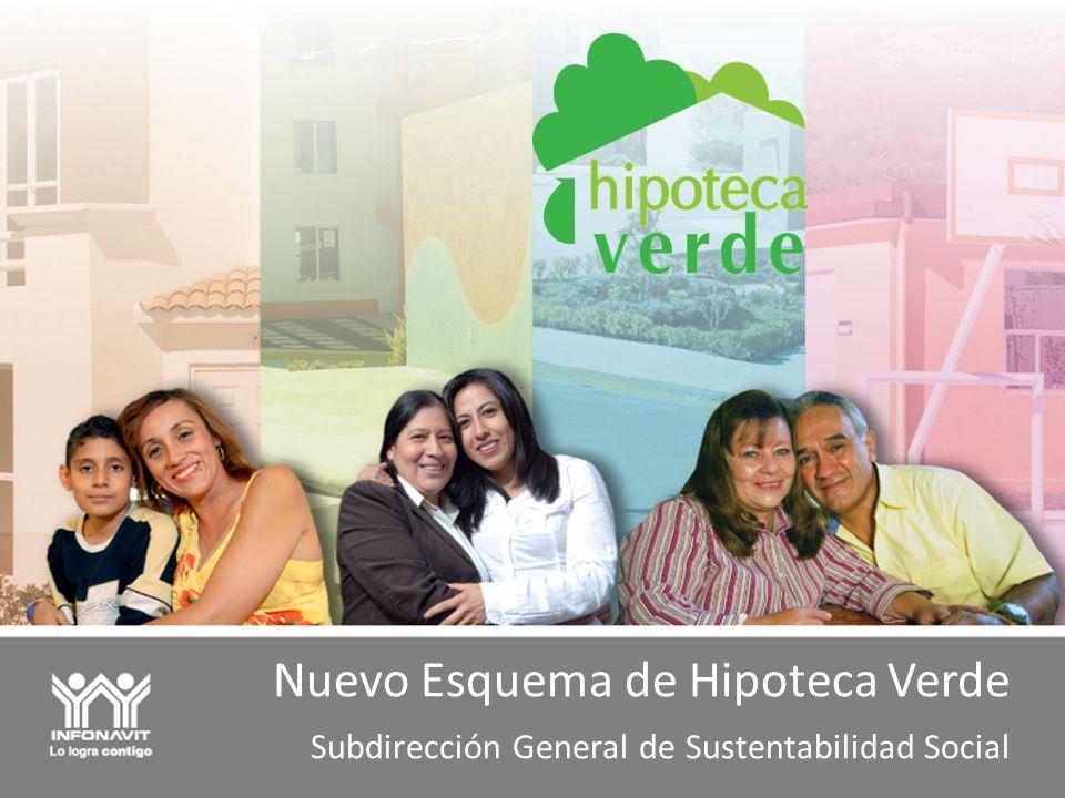 Objetivo Hipoteca Verde El INFONAVIT con su esfuerzo orientado a la Sustentabilidad de la Vivienda en México fomentan: Reducción del gasto de las familias en Agua y Energía (Electricidad y Gas) Mayor Capacidad de pago de las familias Respeto al Medio Ambiente