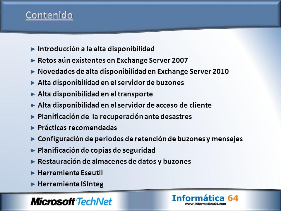 Introducción a la alta disponibilidad Retos aún existentes en Exchange Server 2007 Novedades de alta disponibilidad en Exchange Server 2010 Alta dispo