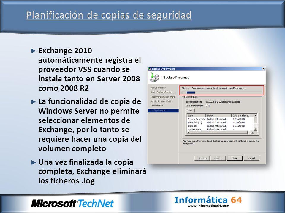 Exchange 2010 automáticamente registra el proveedor VSS cuando se instala tanto en Server 2008 como 2008 R2 La funcionalidad de copia de Windows Serve