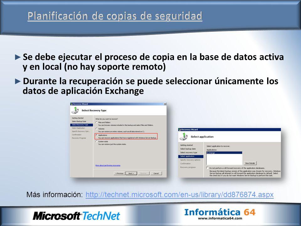 Se debe ejecutar el proceso de copia en la base de datos activa y en local (no hay soporte remoto) Durante la recuperación se puede seleccionar únicam