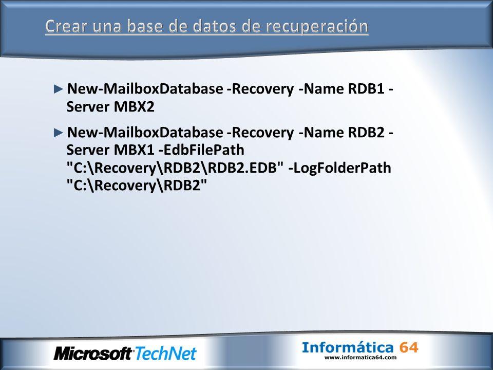 New-MailboxDatabase -Recovery -Name RDB1 - Server MBX2 New-MailboxDatabase -Recovery -Name RDB2 - Server MBX1 -EdbFilePath