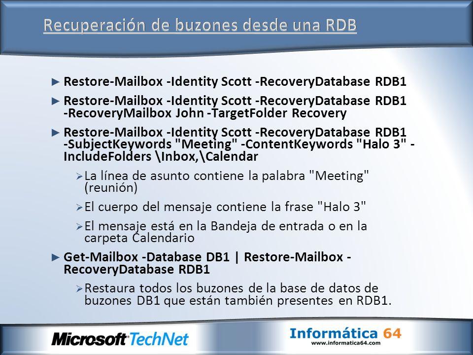 Restore-Mailbox -Identity Scott -RecoveryDatabase RDB1 Restore-Mailbox -Identity Scott -RecoveryDatabase RDB1 -RecoveryMailbox John -TargetFolder Reco