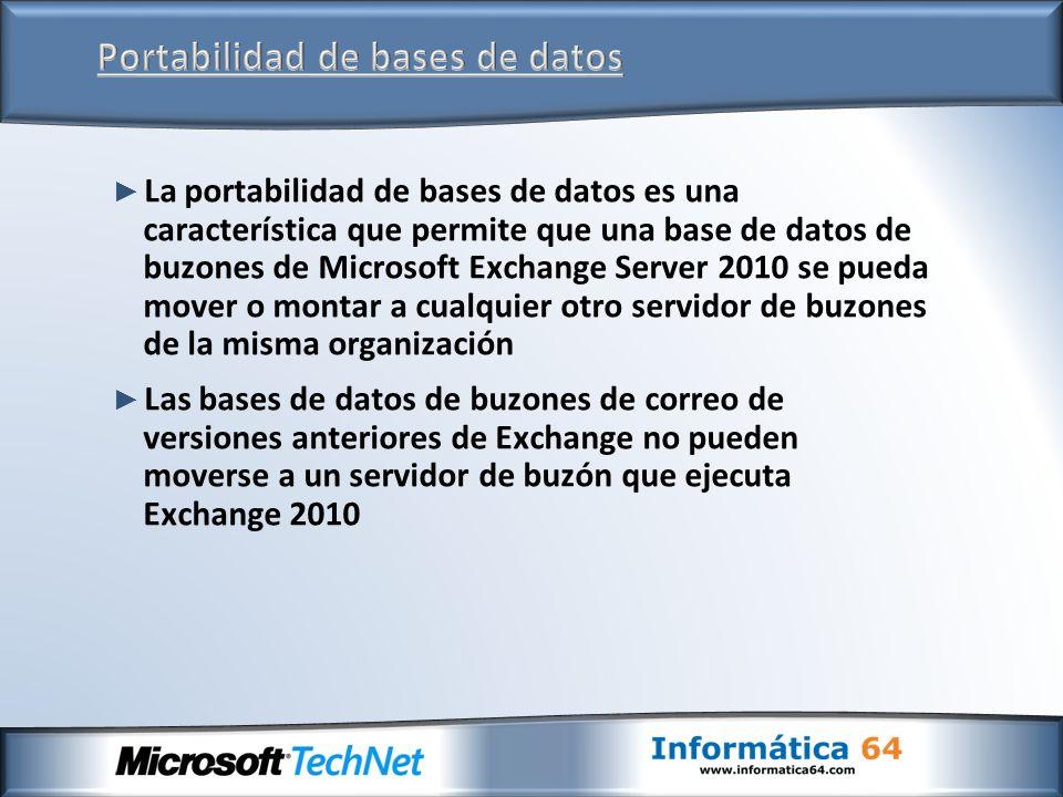La portabilidad de bases de datos es una característica que permite que una base de datos de buzones de Microsoft Exchange Server 2010 se pueda mover