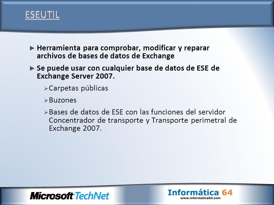 Herramienta para comprobar, modificar y reparar archivos de bases de datos de Exchange Se puede usar con cualquier base de datos de ESE de Exchange Se