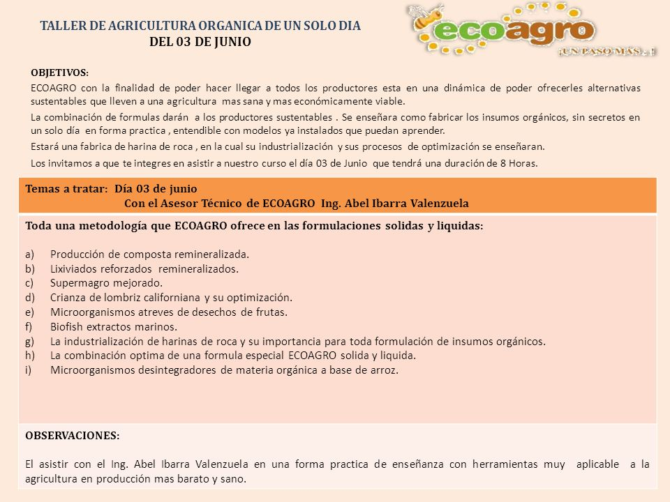 TALLER DE AGRICULTURA ORGANICA DE UN SOLO DIA DEL 03 DE JUNIO OBJETIVOS: ECOAGRO con la finalidad de poder hacer llegar a todos los productores esta e