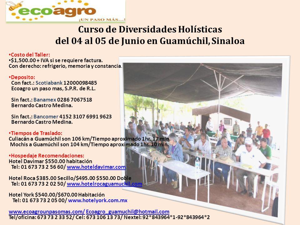 Curso de Diversidades Holísticas del 04 al 05 de Junio en Guamúchil, Sinaloa Costo del Taller: $1,500.00 + IVA si se requiere factura. Con derecho: re