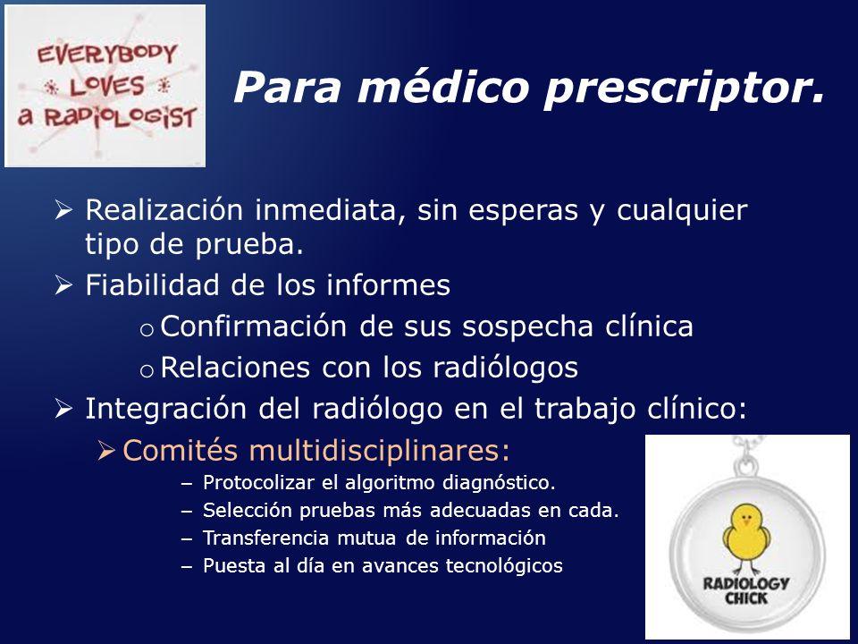 Para médico prescriptor. Realización inmediata, sin esperas y cualquier tipo de prueba. Fiabilidad de los informes o Confirmación de sus sospecha clín