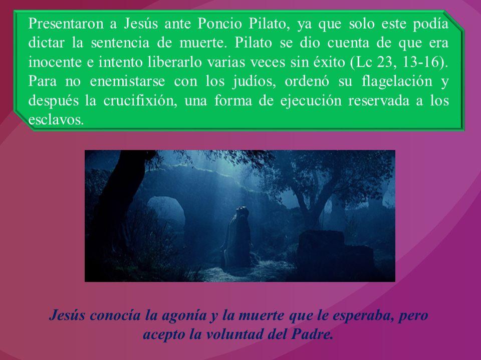 Presentaron a Jesús ante Poncio Pilato, ya que solo este podía dictar la sentencia de muerte.