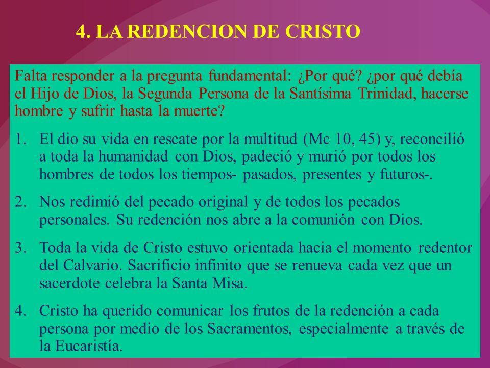 4.LA REDENCION DE CRISTO Falta responder a la pregunta fundamental: ¿Por qué.