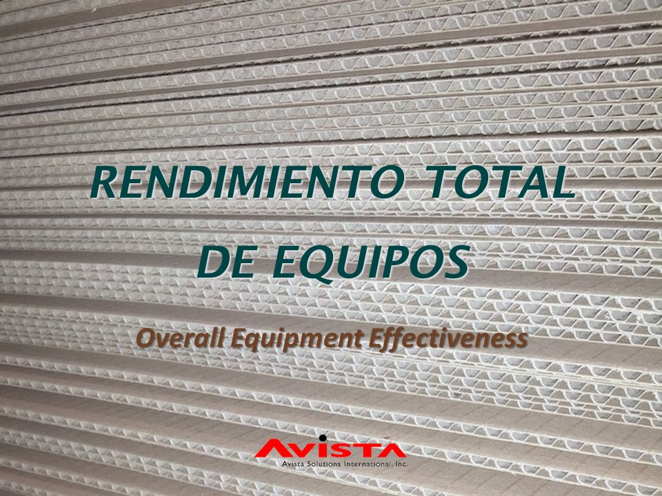 RENDIMIENTO TOTAL DE EQUIPOS Overall Equipment Effectiveness