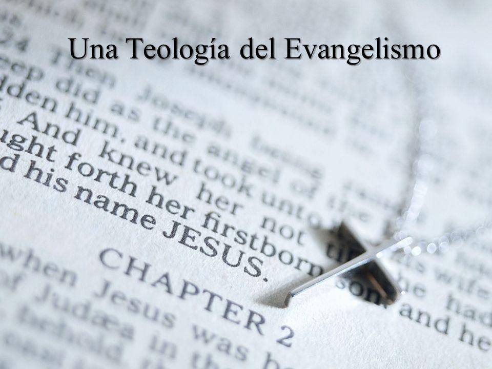 Una Teología del Evangelismo