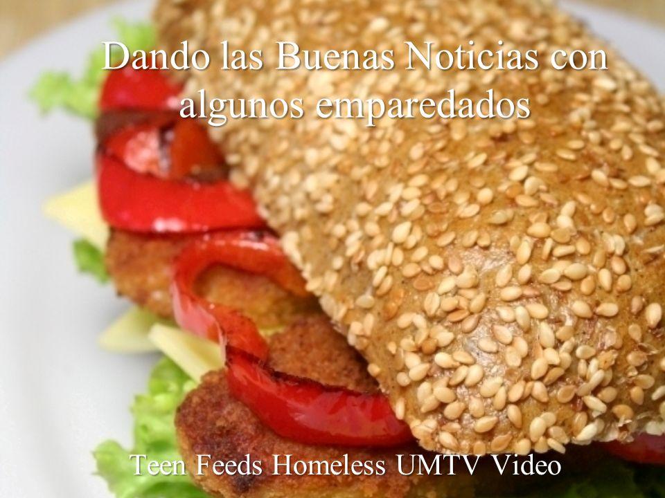 Dando las Buenas Noticias con algunos emparedados Teen Feeds Homeless UMTV Video
