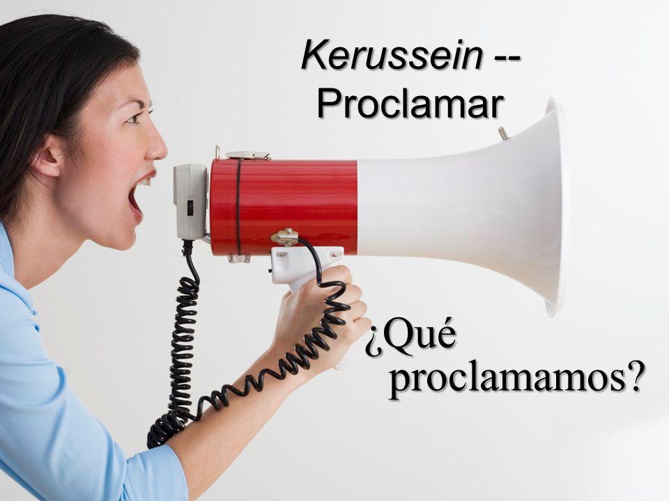Kerussein -- Proclamar ¿Qué proclamamos?