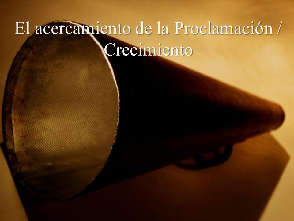El acercamiento de la Proclamación / Crecimiento