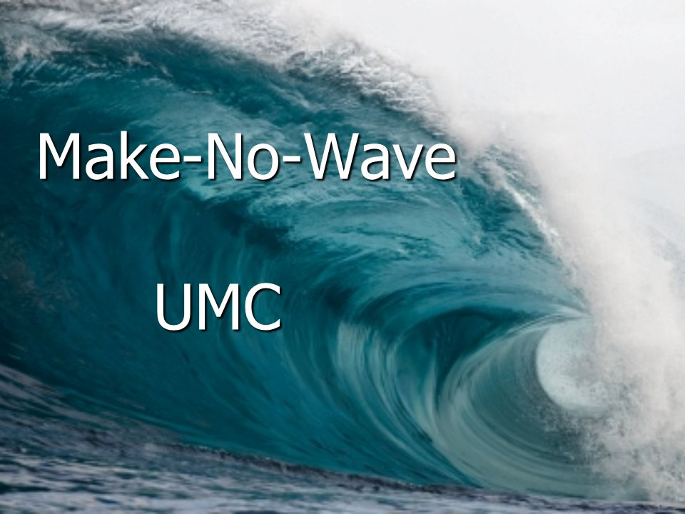 Make-No-Wave UMC