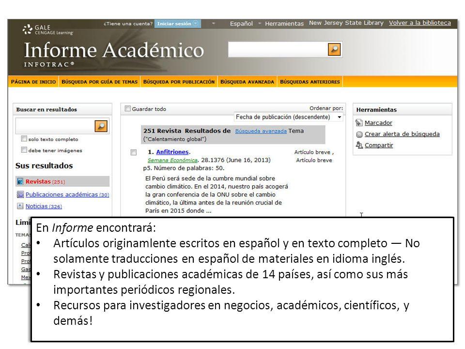 En Informe encontrará: Artículos originamlente escritos en español y en texto completo No solamente traducciones en español de materiales en idioma in