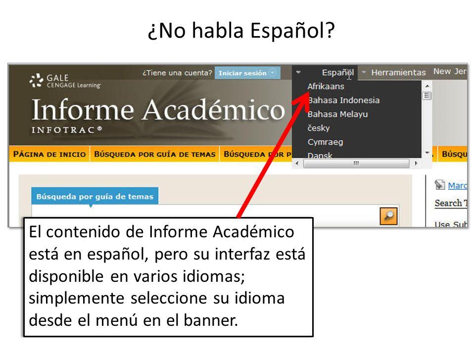 El contenido de Informe Académico está en español, pero su interfaz está disponible en varios idiomas; simplemente seleccione su idioma desde el menú