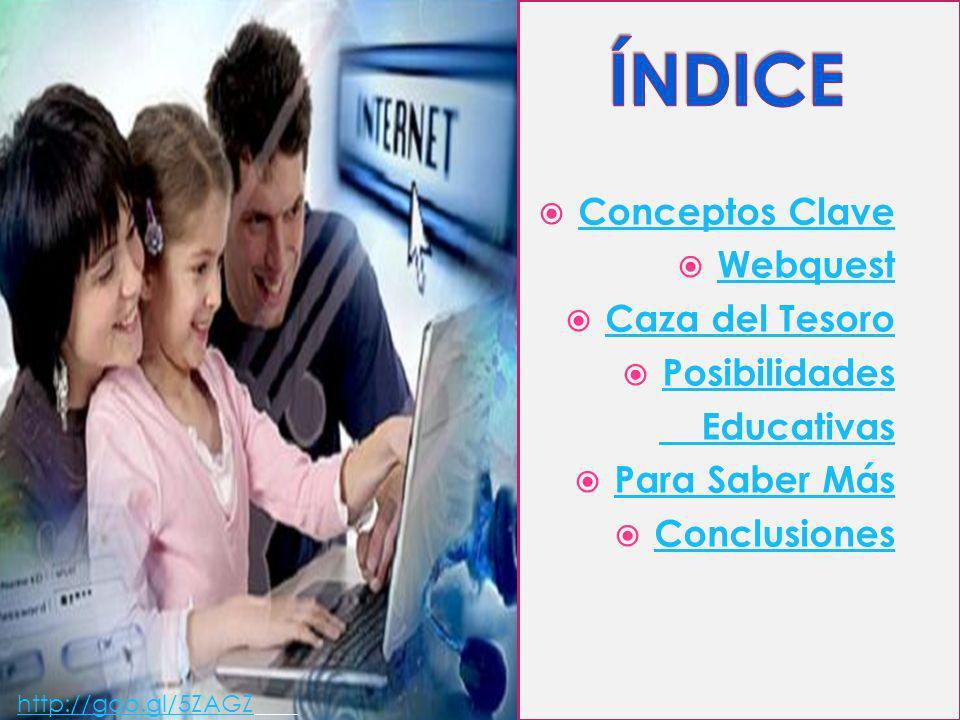 Webquest Caza del tesoro Recurso Didáctico Sociedad de la información Competencia Digital Web http://goo.gl/nvC2M
