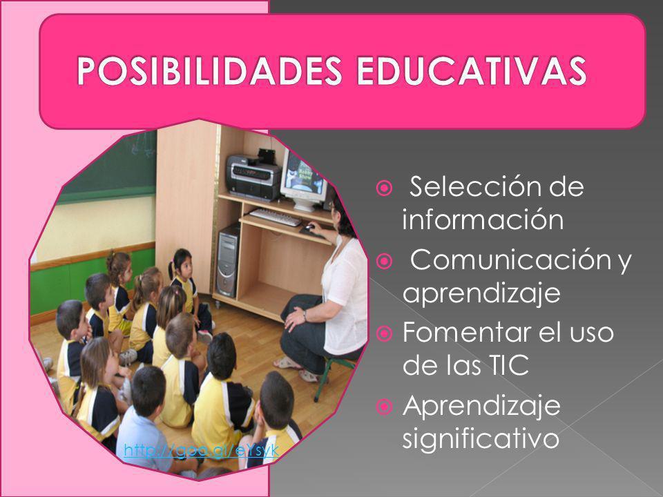 Selección de información Comunicación y aprendizaje Fomentar el uso de las TIC Aprendizaje significativo http://goo.gl/eYsyk