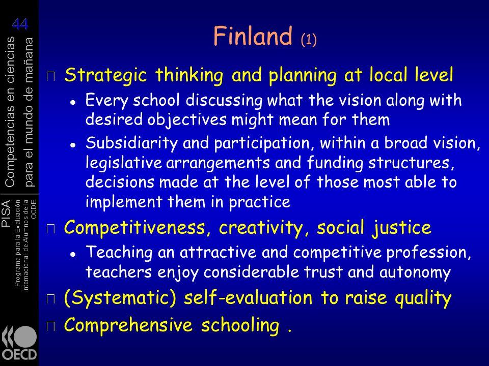 PISA Programa para la Evaluación internacional de Alumnos de la OCDE Competencias en ciencias para el mundo de mañana Finland (1) r Strategic thinking