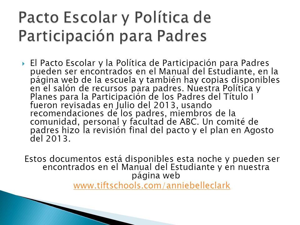 El Pacto Escolar y la Política de Participación para Padres pueden ser encontrados en el Manual del Estudiante, en la página web de la escuela y también hay copias disponibles en el salón de recursos para padres.