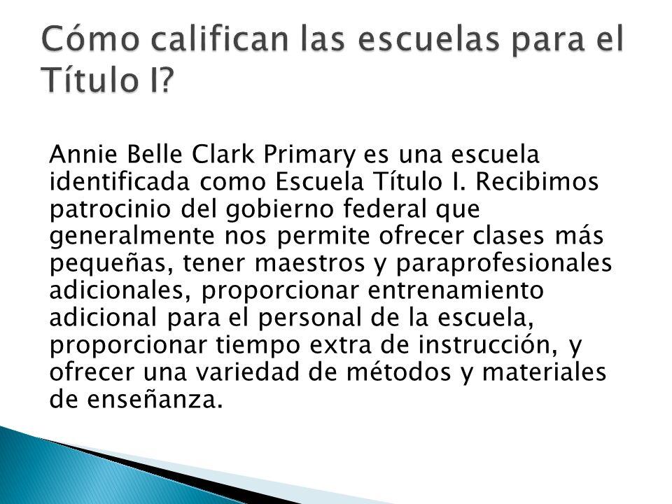 Annie Belle Clark Primary es una escuela identificada como Escuela Título I.