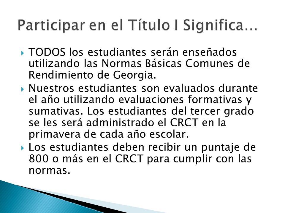 TODOS los estudiantes serán enseñados utilizando las Normas Básicas Comunes de Rendimiento de Georgia.
