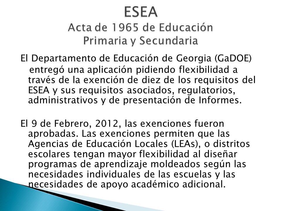 El Departamento de Educación de Georgia (GaDOE) entregó una aplicación pidiendo flexibilidad a través de la exención de diez de los requisitos del ESEA y sus requisitos asociados, regulatorios, administrativos y de presentación de Informes.