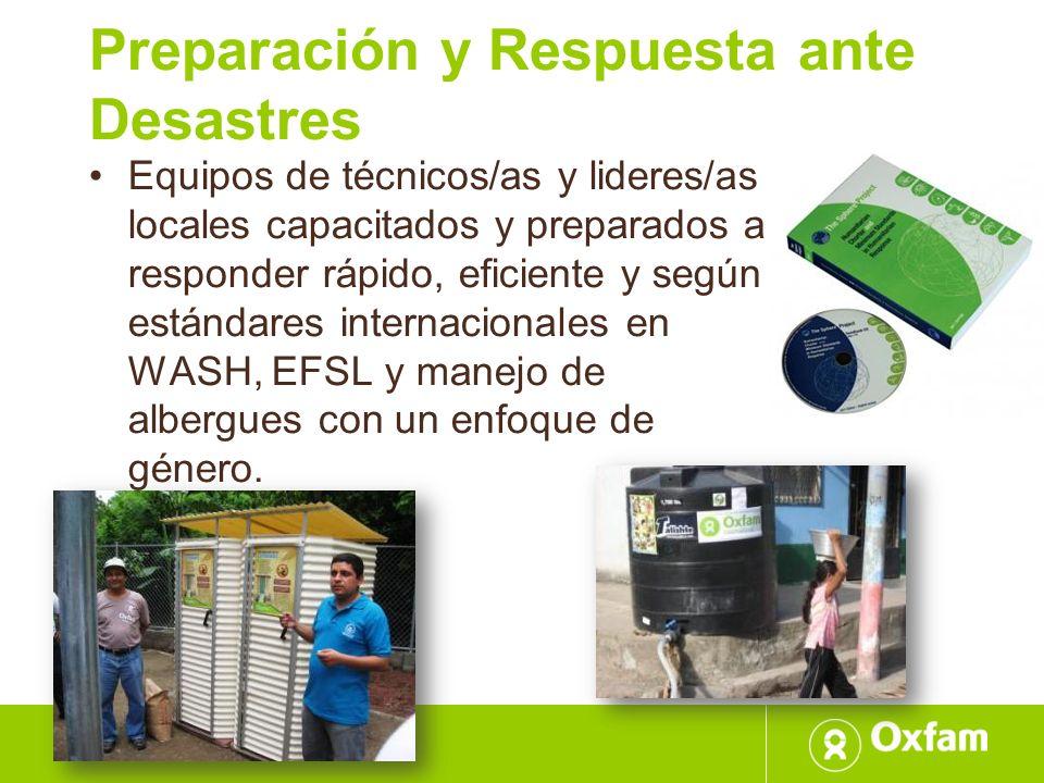 Preparación y Respuesta ante Desastres Equipos de técnicos/as y lideres/as locales capacitados y preparados a responder rápido, eficiente y según está