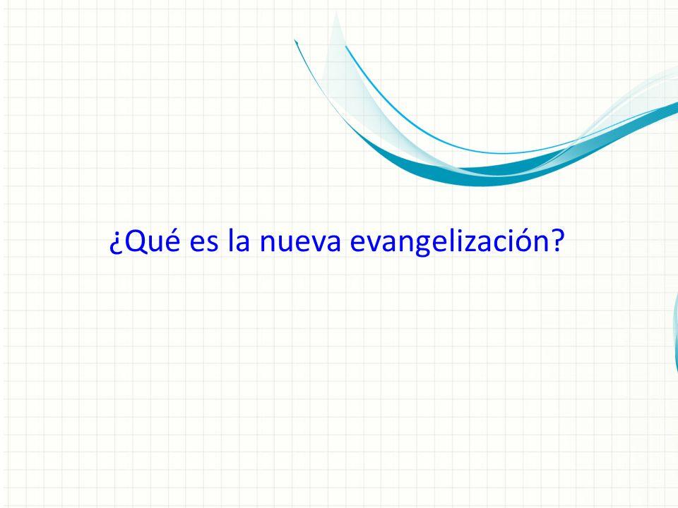 ¿Qué es la nueva evangelización?