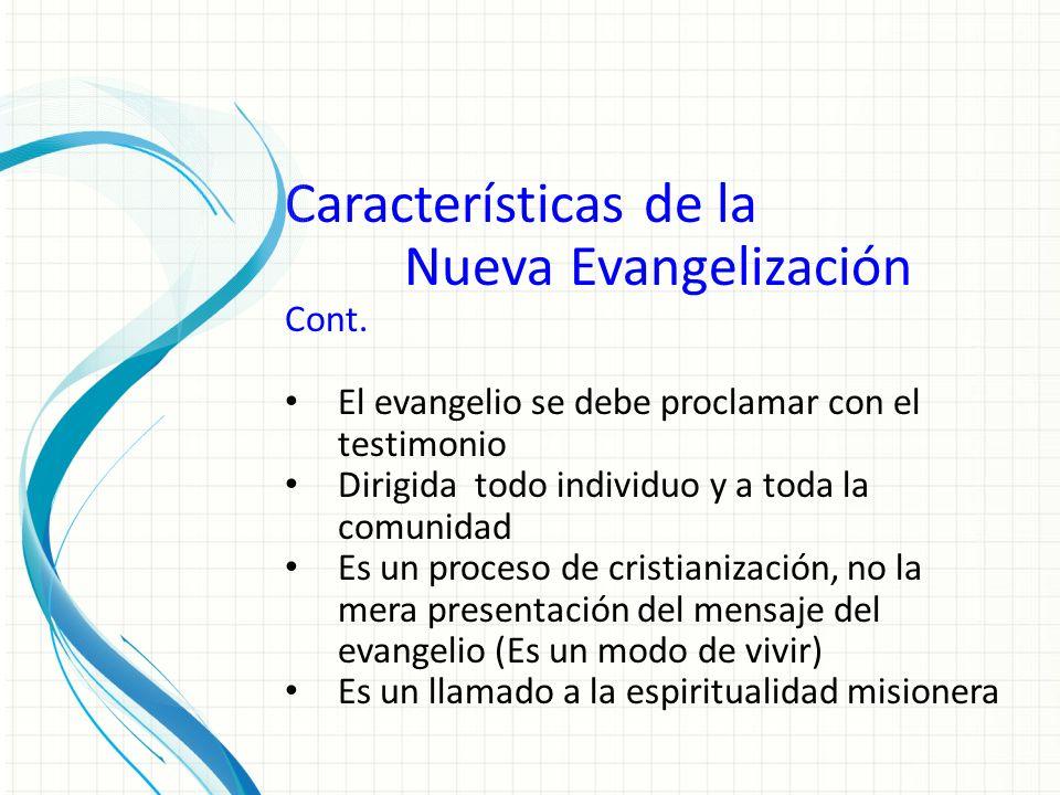 Características de la Nueva Evangelización Cont.