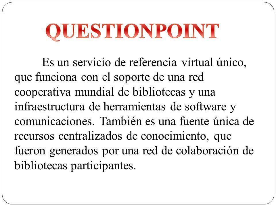 Es un servicio de referencia virtual único, que funciona con el soporte de una red cooperativa mundial de bibliotecas y una infraestructura de herramientas de software y comunicaciones.