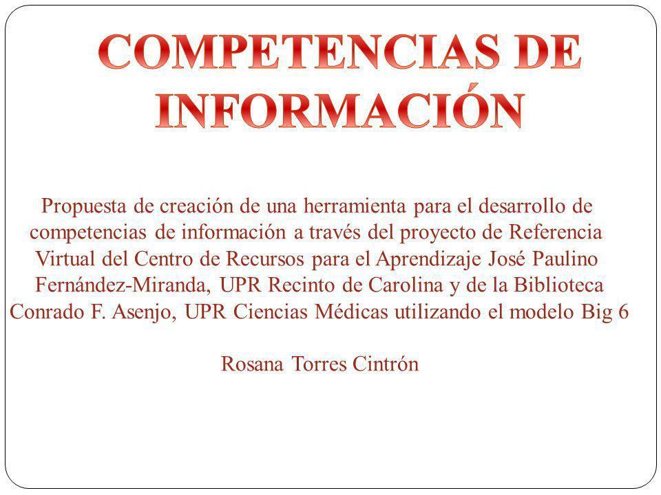 Propuesta de creación de una herramienta para el desarrollo de competencias de información a través del proyecto de Referencia Virtual del Centro de Recursos para el Aprendizaje José Paulino Fernández-Miranda, UPR Recinto de Carolina y de la Biblioteca Conrado F.