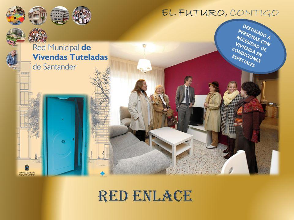EL FUTURO, CONTIGO RED ENLACE DESTINADO A PERSONAS CON NECESIDAD DE VIVIENDA EN CONDICIONES ESPECIALES