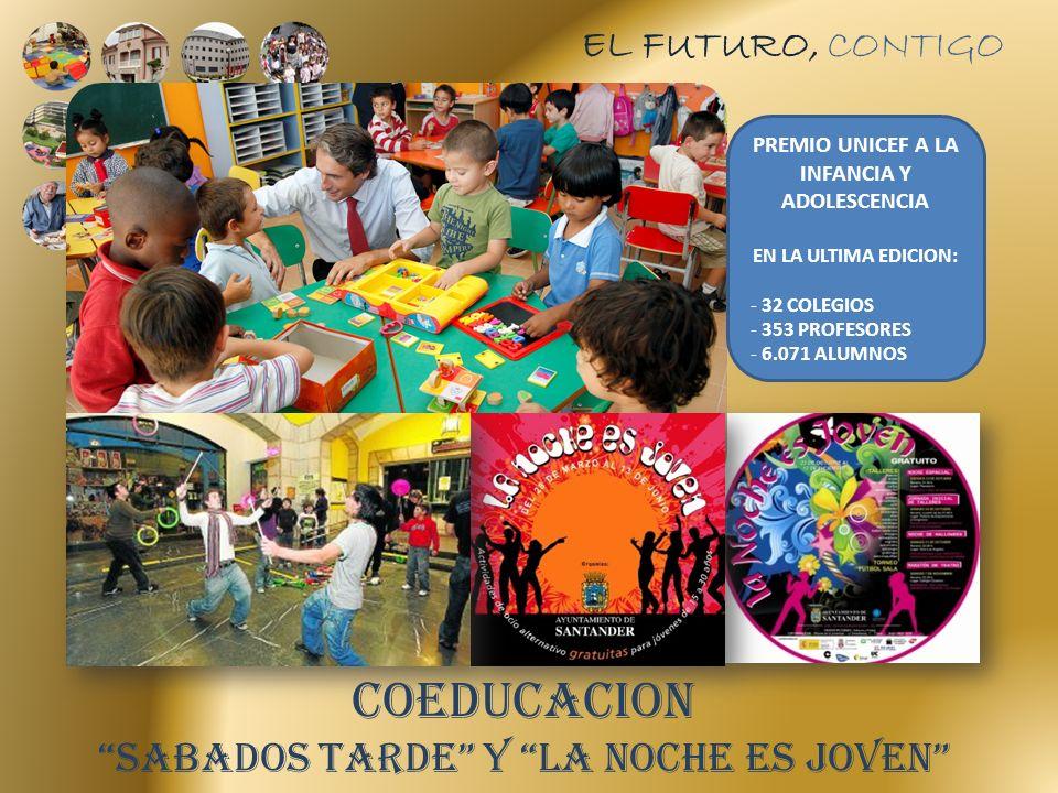 EL FUTURO, CONTIGO PREMIO UNICEF A LA INFANCIA Y ADOLESCENCIA EN LA ULTIMA EDICION: - 32 COLEGIOS - 353 PROFESORES - 6.071 ALUMNOS COEDUCACION SABADOS TARDE Y LA NOCHE ES JOVEN
