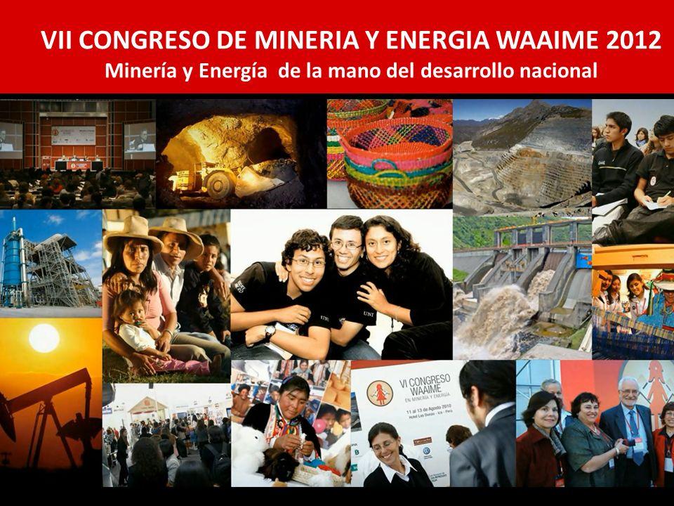 VII CONGRESO DE MINERIA Y ENERGIA WAAIME 2012 Minería y Energía de la mano del desarrollo nacional