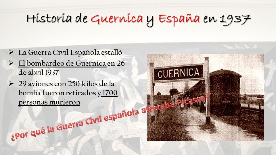 Historia de Guernica y España en 1937 La Guerra Civil Española estalló El bombardeo de Guernica en 26 de abril 1937 29 aviones con 250 kilos de la bom