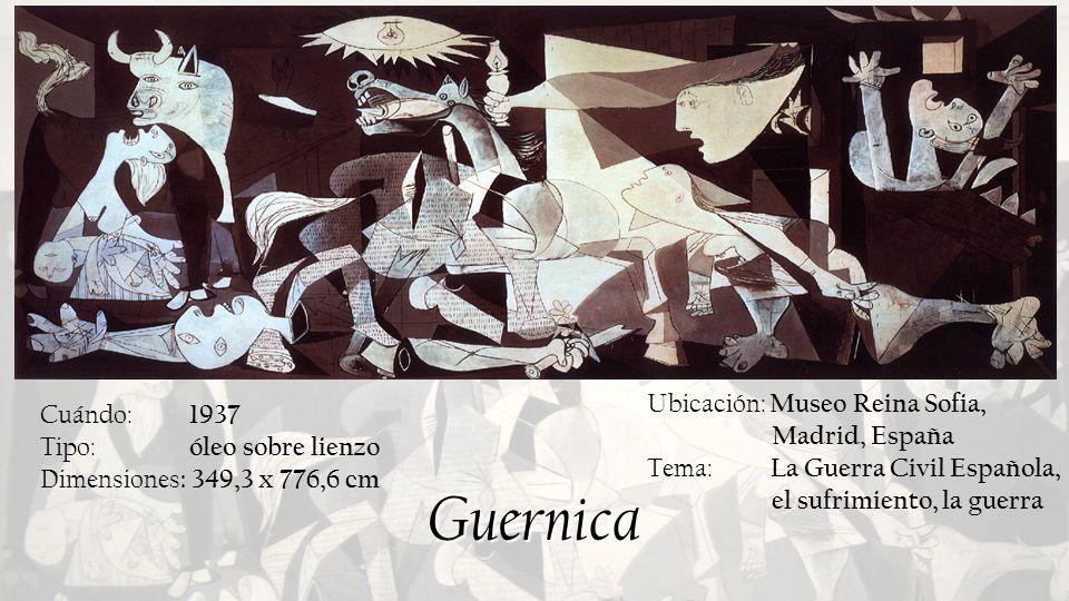 Guernica Cuándo: 1937 Tipo: óleo sobre lienzo Dimensiones : 349,3 x 776,6 cm Ubicación: Museo Reina Sofia, Madrid, España Tema: La Guerra Civil Españo