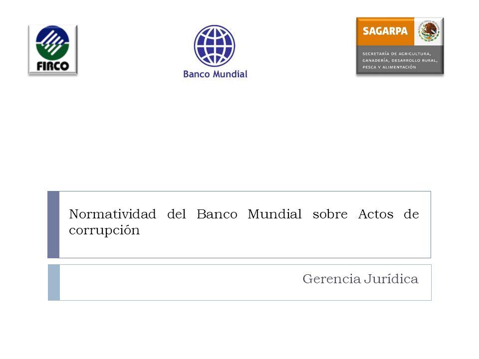 Normatividad del Banco Mundial sobre Actos de corrupción Gerencia Jurídica