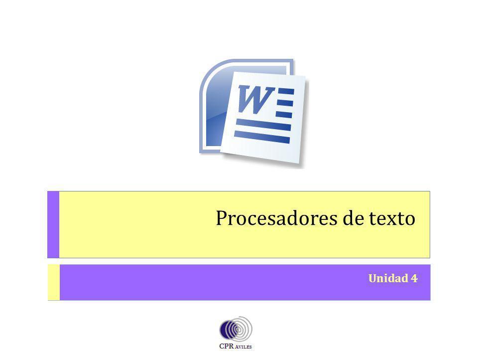 Procesadores de texto Unidad 4 O PERACIONES A UXILIARES CON T ECNOLOGÍAS DE LA I NFORMACIÓN Y LA C OMUNICACIÓN