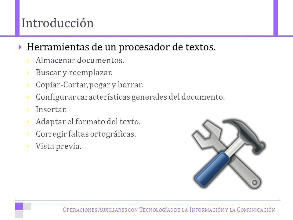 O PERACIONES A UXILIARES CON T ECNOLOGÍAS DE LA I NFORMACIÓN Y LA C OMUNICACIÓN Herramientas de un procesador de textos.