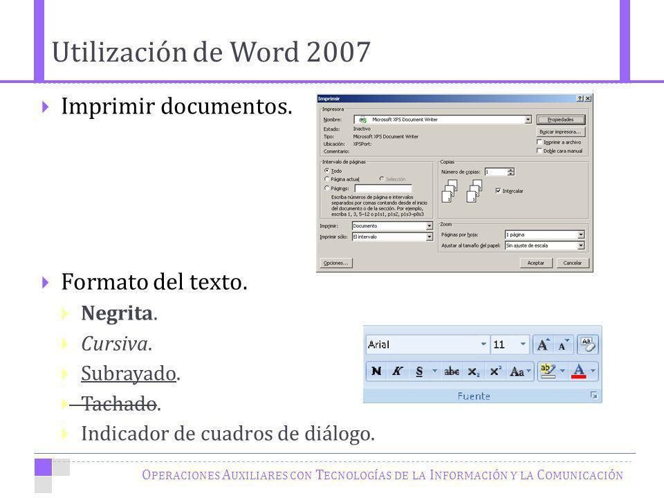O PERACIONES A UXILIARES CON T ECNOLOGÍAS DE LA I NFORMACIÓN Y LA C OMUNICACIÓN Imprimir documentos.