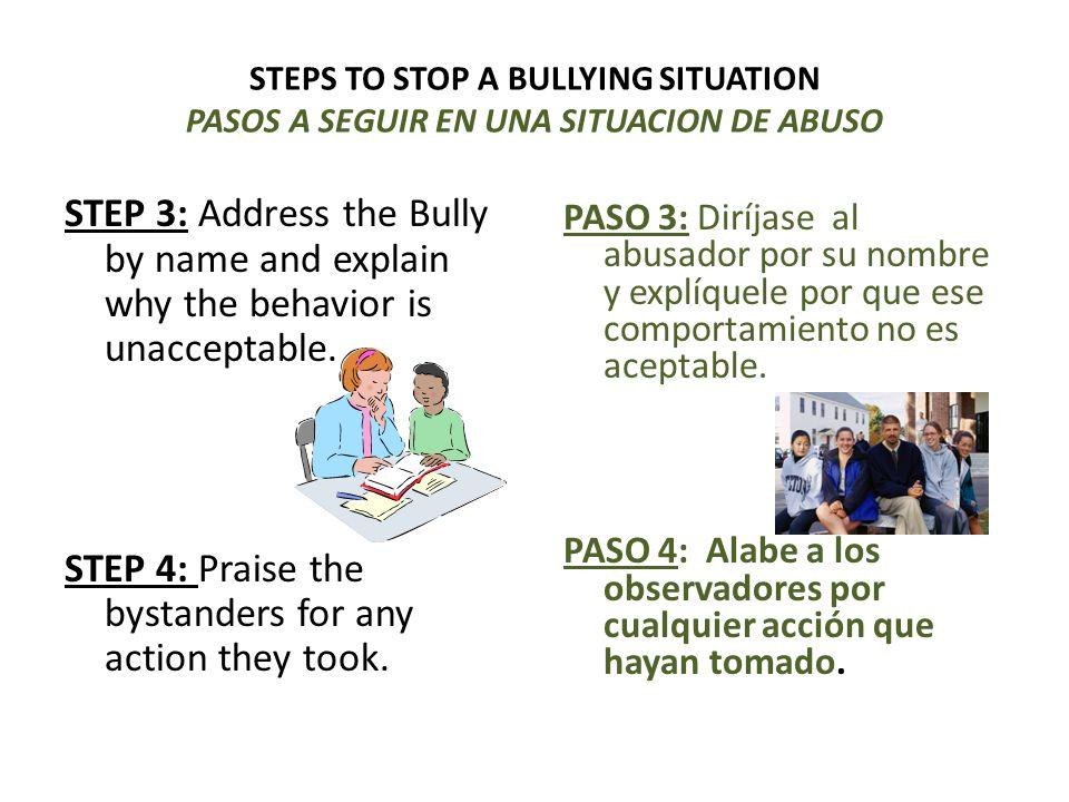 PASO 3: Diríjase al abusador por su nombre y explíquele por que ese comportamiento no es aceptable.