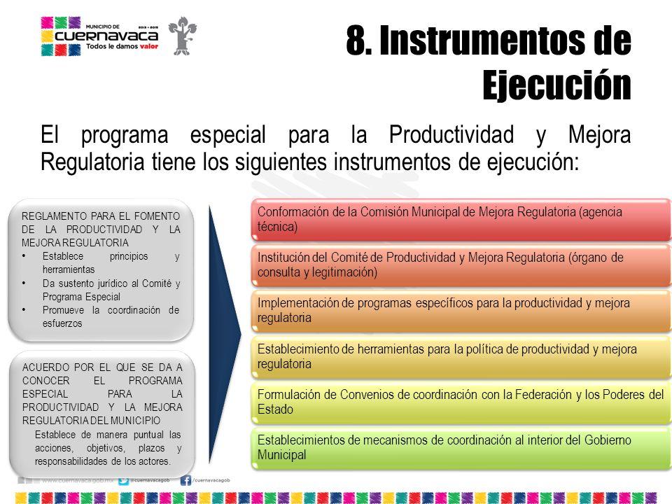 8. Instrumentos de Ejecución El programa especial para la Productividad y Mejora Regulatoria tiene los siguientes instrumentos de ejecución: REGLAMENT