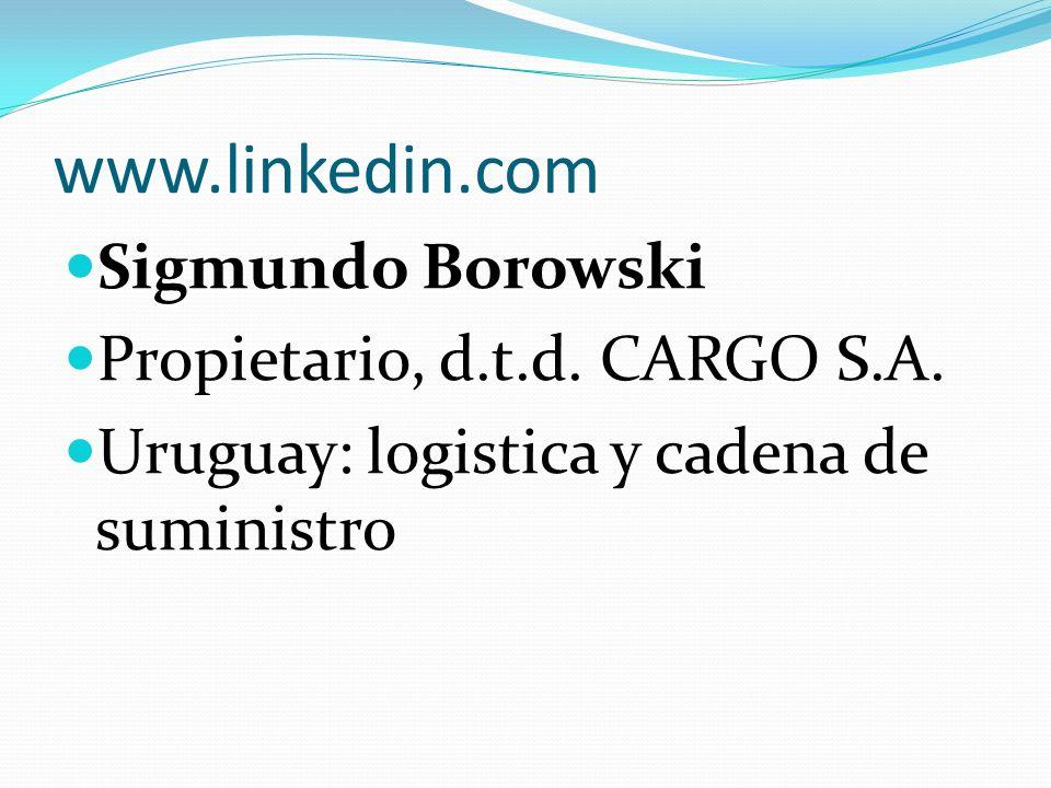 www.linkedin.com Sigmundo Borowski Propietario, d.t.d. CARGO S.A. Uruguay: logistica y cadena de suministro
